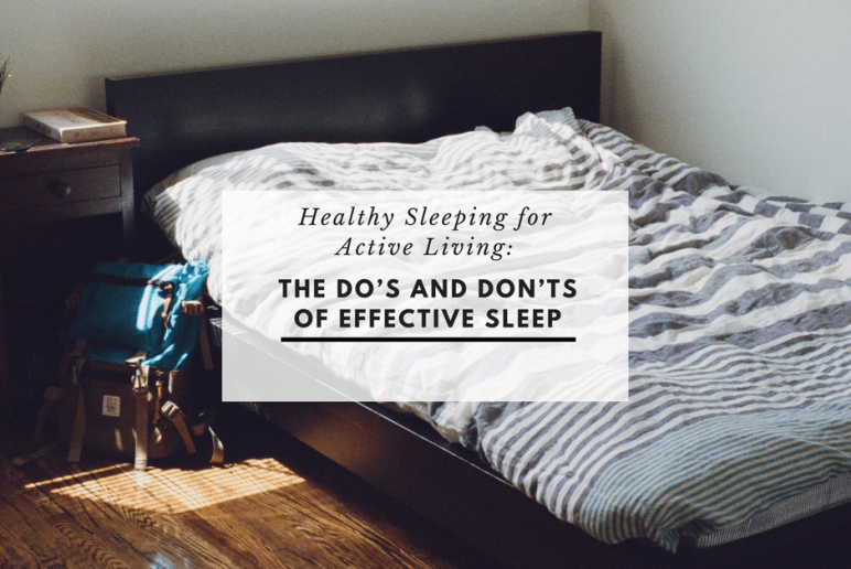 Active Living: The Do's and Don'ts of Effective Sleep