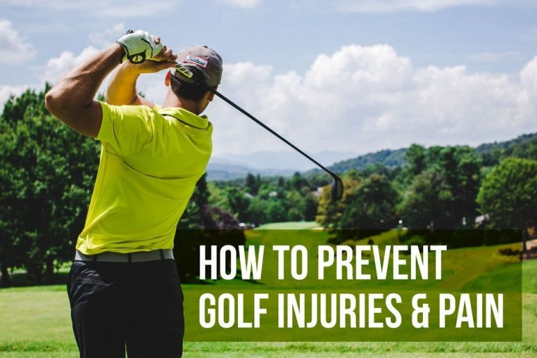 How to Prevent Golf Injuries and Pain