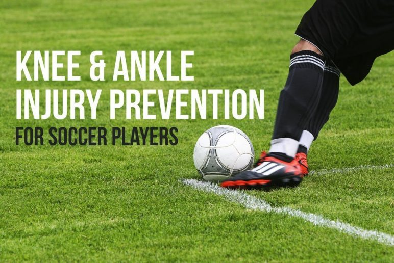 Knee & Ankle Injury Prevention for Soccer Players: Exercises to Reduce Risk of Injury