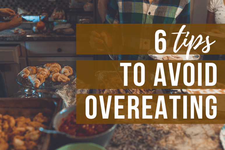 6 Tips to Avoid Overeating