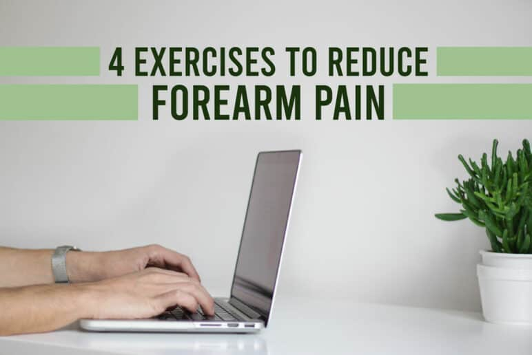 4 Exercises to Reduce Forearm Pain