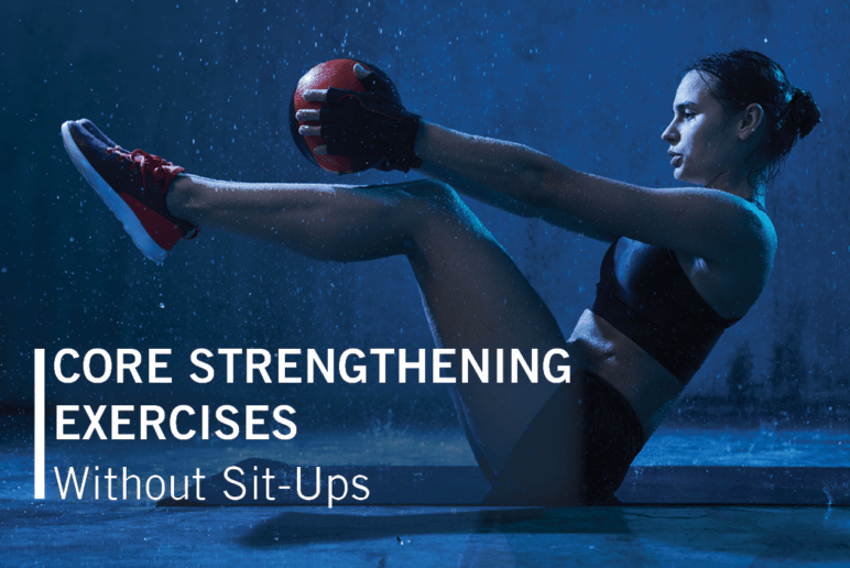Core Strengthening Exercises Without Sit-ups