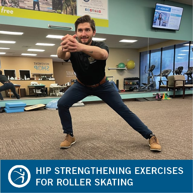 hip strengthening exercises for roller skating - coury & buehler physical therapy