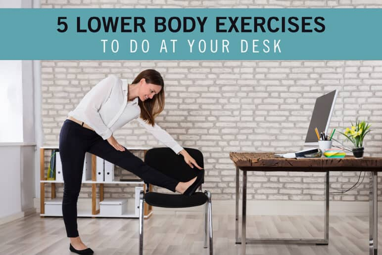 5 Lower Body Stretches To Do At Your Desk